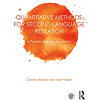 Quantitative Methods for Second Language Research: A Problem-Solving Approach (New Perspectives on Language Assessment)