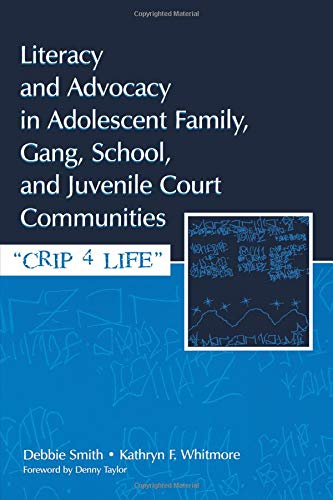 Literacy and Advocacy in Adolescent Family, Gang, School, and Juvenile Court Communities: Crip 4 Life by Brand: Routledge