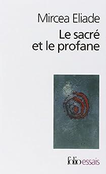 Le sacré et le profane par Eliade