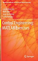 Control Engineering: MATLAB Exercises Front Cover