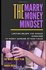 The Marry Money Mindset: Limiting Beliefs You Should Overcome To Marry Someone Of High Value Paperback