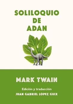 Soliloquio de Adán (anotado) de [Twain, Mark]