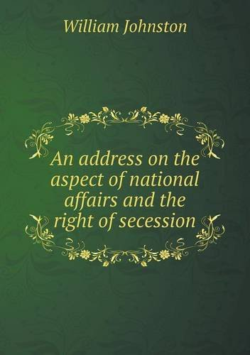 An address on the aspect of national affairs and the right of secession pdf
