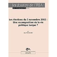 Les élections du 3 novembre 2002: Une recomposition de la vie politique turque ? (La Turquie aujourd'hui) (French Edition)