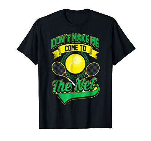 Don't Make Me Come To The Net- Funny Tennis Players ()