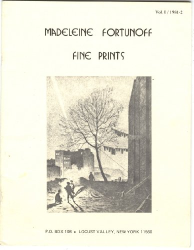 MADELEINE FORTUNOFF FINE PRINTS PRESENTS A FULLY ILLUSTRATED CATALOGUE OF DISTINCTIVE NINETEENTH AND TWENTIETH CENTURY PRINTS, Vol 1/1981-82 (Fortunoff)