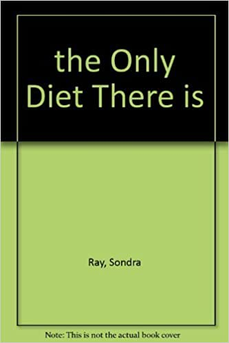 SONDRA RAY THE ONLY DIET THERE IS EPUB