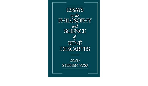 Example Of Essay With Thesis Statement Amazoncom Essays On The Philosophy And Science Of Ren Descartes   Stephen Voss Books Reflective Essay Thesis Statement Examples also 5 Paragraph Essay Topics For High School Amazoncom Essays On The Philosophy And Science Of Ren Descartes  Example Of Thesis Statement In An Essay