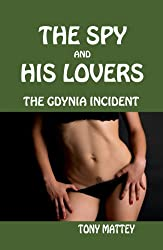 THE GDYNIA INCIDENT (THE SPYAND HIS LOVERS Book 1)