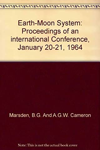 Earth-Moon System: Proceedings of an international Conference, January 20-21, 1964 - Earth Moon System