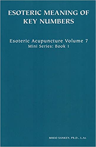 Esoteric Acupuncture Volume 7: Esoteric Meaning of Key