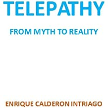 TELEPATHY FROM MYTH TO REALITY Aug 21, 2013