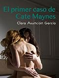 El primer caso de Cate Maynes (Salir del armario) (Spanish Edition)