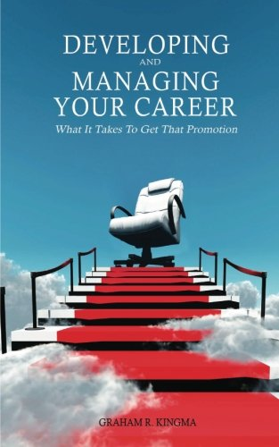 Download Developing & Managing Your Career: What It Takes To Get That Promotion ebook