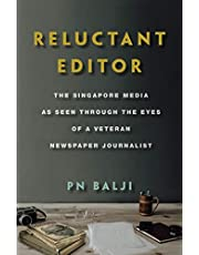 Reluctant Editor: The Singapore Media as Seen Through the Eyes of a Veteran Newspaper Journalist
