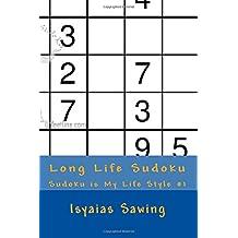 Long Life Sudoku: Enjoy Your Life With Sudoku (Sudoku is My Life Style) (Volume 1)
