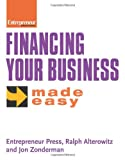 Financing Your Business Made Easy, Alterowitz, Ralph and Zonderman, Jon, 1599180227