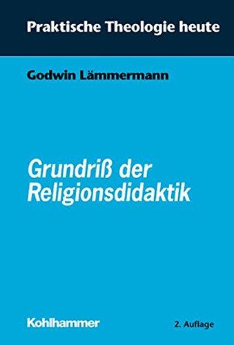 Grundriss der Religionsdidaktik (Praktische Theologie heute, Band 1)