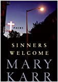 Sinners Welcome, Mary Karr, 0060776560