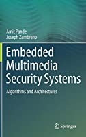 Embedded Multimedia Security Systems: Algorithms and Architectures Front Cover