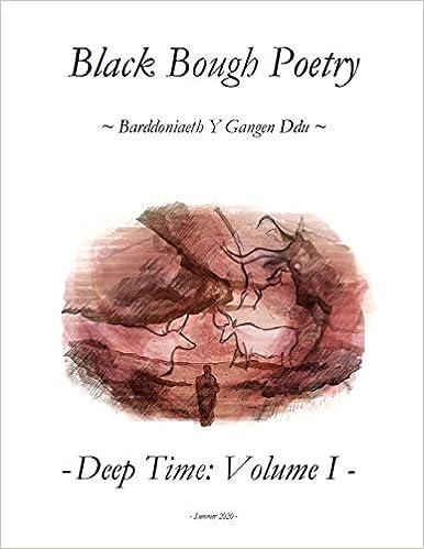 Amazon.com: Black Bough Poetry: Deep Time: Volume 1 (9798645663940): Bough  Poetry, Black, Bedell, Jack, Wainwright, Laura, Smith, Matthew M. C.,  Wainwright, Rebecca, Spice, Ankh: Books