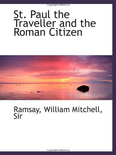 St. Paul the Traveller and the Roman Citizen by Ramsay (2009-07-10)