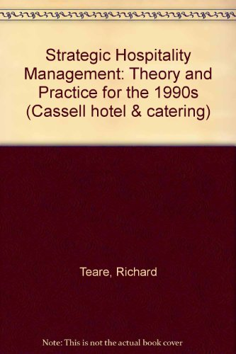 Strategic Hospitality Management: Theory and Practice for the 1990s (Cassell hotel & catering)