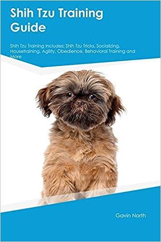 Shih Tzu Training Guide Shih Tzu Training Includes Shih Tzu Tricks