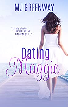 Dating Maggie by [Greenway, MJ]