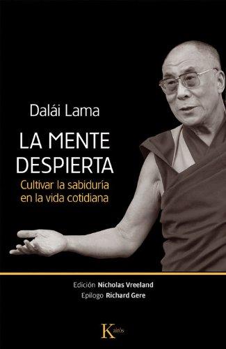 La mente despierta: Cultivar la sabiduria en la vida cotidiana (Spanish Edition) [Dalai Lama] (Tapa Blanda)
