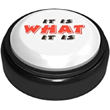 "THE ORIGINAL CUSTOM EASY BUTTON - ""IT IS WHAT IT IS"" NOW RECORD ANY 10 SECOND MESSAGE"
