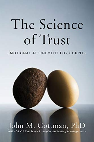 The Science of Trust: Emotional Attunement for Couples by W W Norton Company