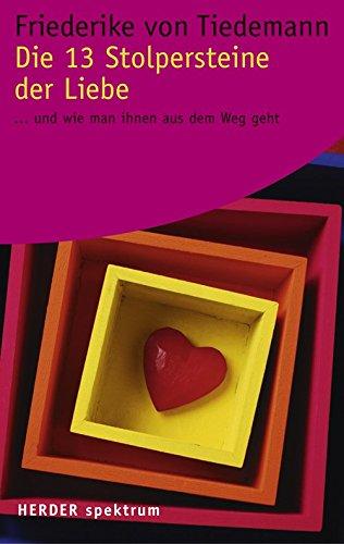 Die 13 Stolpersteine der Liebe: .und wie man ihnen aus dem Weg geht (HERDER spektrum)