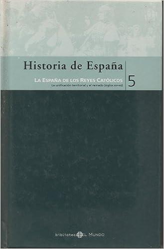 Historia de Espana, La Espana de los Reyes Catolicos, Vol 5: Amazon.es: Varios Autores: Libros