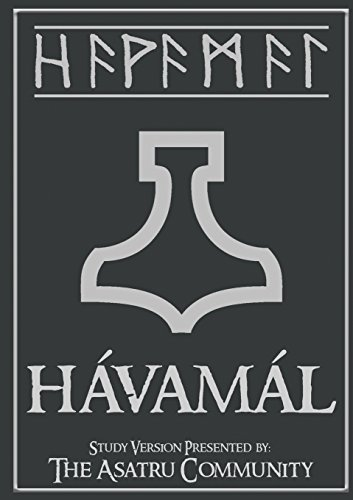 (Havamal: Study Version Presented by: The Asatru Community, Inc.)