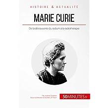 Marie Curie: De la découverte du radium à la radiothérapie (Grandes Inventions t. 6) (French Edition)
