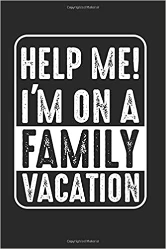 help me im on a family vacation holiday trips funny quotes best