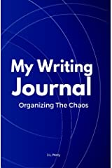 My Writing Journal: Organizing The Chaos Paperback