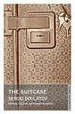 The Suitcase, Sergei Dovlatov, 0802112463