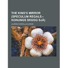 The King's Mirror (Speculum Regale--Konungs Skugg Sja)