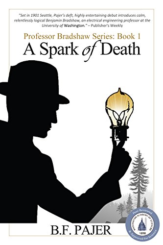 A Spark of Death: Professor Bradshaw Series: Book 1 (Professor Bradshaw Mysteries)