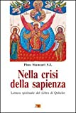 Nella crisi della sapienza. Lettura spirituale del Libro di Qohelet