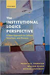 Amazon Com The Institutional Logics Perspective A New border=