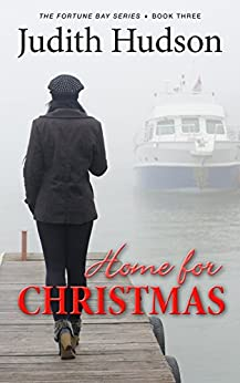 Home for Christmas: A Fortune Bay Romance (The Fortune Bay Series Book 3) by [Hudson, Judith]