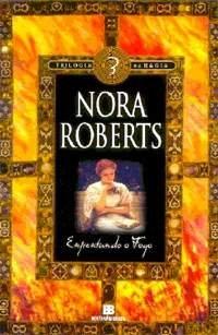 Enfrentando O Fogo (Trilogia da Magia - Vol. 3) (Em Portugues do Brasil) - Nora Roberts