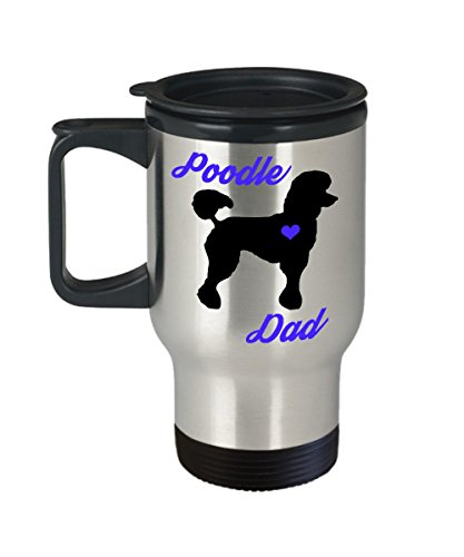 Poodle Dad Travel Mug - Insulated Portable Coffee Cup With Handle & Lid - Best Christmas Gift Idea For Men Standard, Miniature, Mini & Toy Lovers - Novelty Pet Dog ()