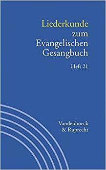 Liederkunde Zum Evangelischen Gesangbuch. Heft 21 (Handbuch Zum Evang. Gesangbuch)