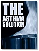 The Asthma Solution (Asthma Treatment, Asthma Remedy Book 1)