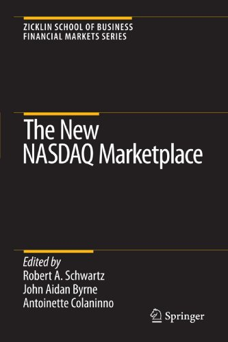 The New NASDAQ Marketplace (Zicklin School of Business Financial Markets Series)