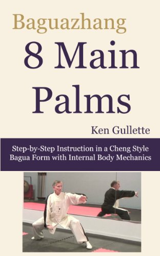 Baguazhang 8 Main Palms: Step-by-Step Instruction in a Cheng Style Bagua Form with Internal Body Mechanics